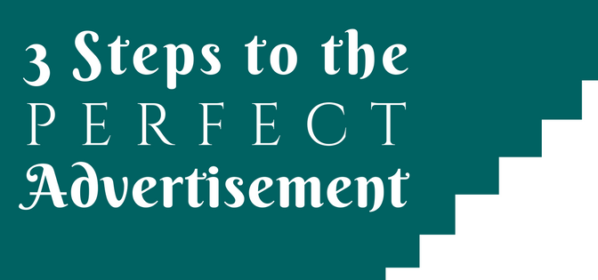 3 Steps to The Perfect Ad