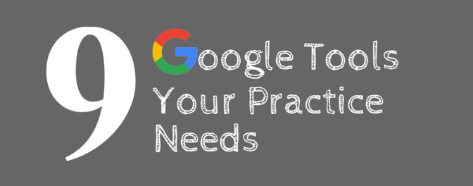 9 Free Google Tools Your Practice Needs